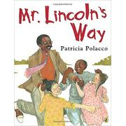 Patricia Polacco : Mr. Lincoln's Way